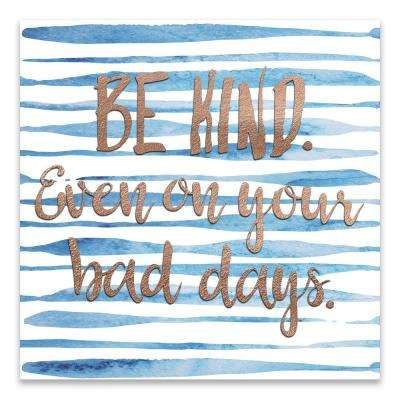 "18 in. x 18 in.  ""Be Kind"" by Nikki Chu Printed Canvas Wall Art"