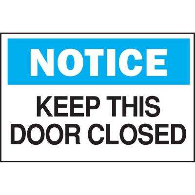 10 in. x 14 in. Plastic Notice Keep This Door Closed OSHA Safety Sign