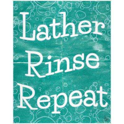 """20 in. x 24 in. """"Lather, Rinse, Repeat Beta"""" Planked Wood Wall Art Print"""