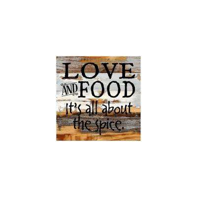 "12 in. x 12 in. ""Love and food it's all about the spice"" Printed Wooden Wall Art"