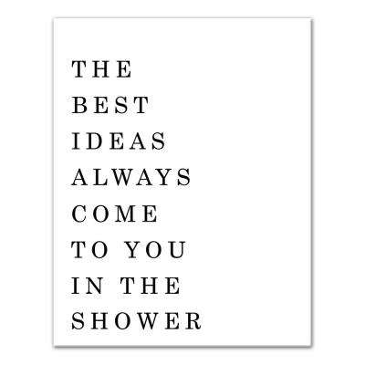 "14 in. x 11 in. ""The Best Ideas Come to You in the Shower"" Printed Canvas Wall Art"