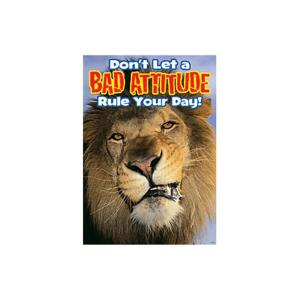 Don't Let a Bad Attitude Rule Your Day Argus Poster