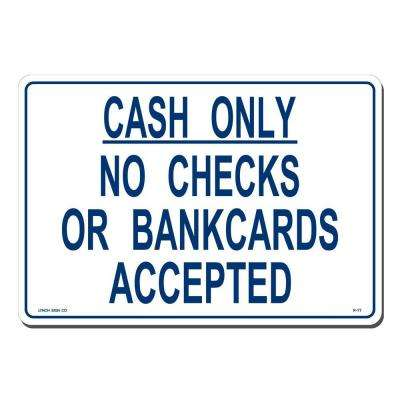 14 in. x 10 in. Cash Only Sign Printed on More Durable, Thicker, Longer Lasting Styrene Plastic