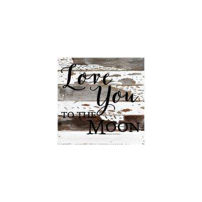 "12 in. x 12 in. ""Love you to the moon and back"" Printed Wooden Wall Art"