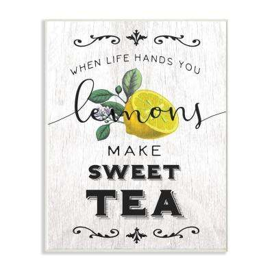 """13 in. x 19 in. """"Life Hands Lemons Make Sweet Tea Southern Typography"""" by Daphne Polselli Wood Wall Art"""