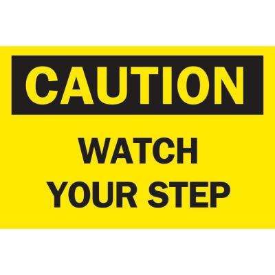 10 in. x 14 in. Plastic Caution Watch Your Step OSHA Safety Sign