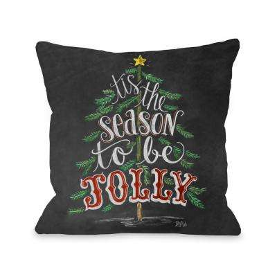 Tis the Season to the Jolly 16 in. x 16 in. Decorative Pillow