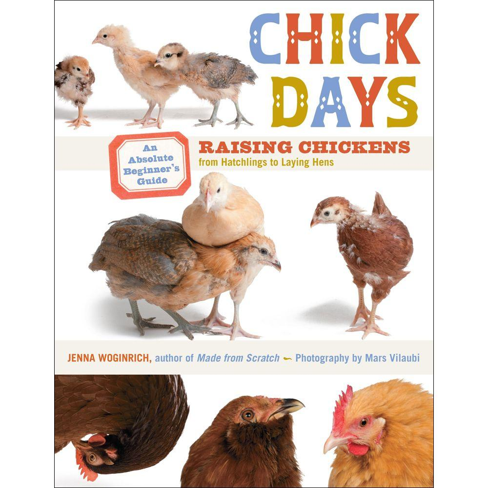 null Chick Days: An Absolute Beginner's Guide to Raising Chickens from Hatchlings to Laying Hens