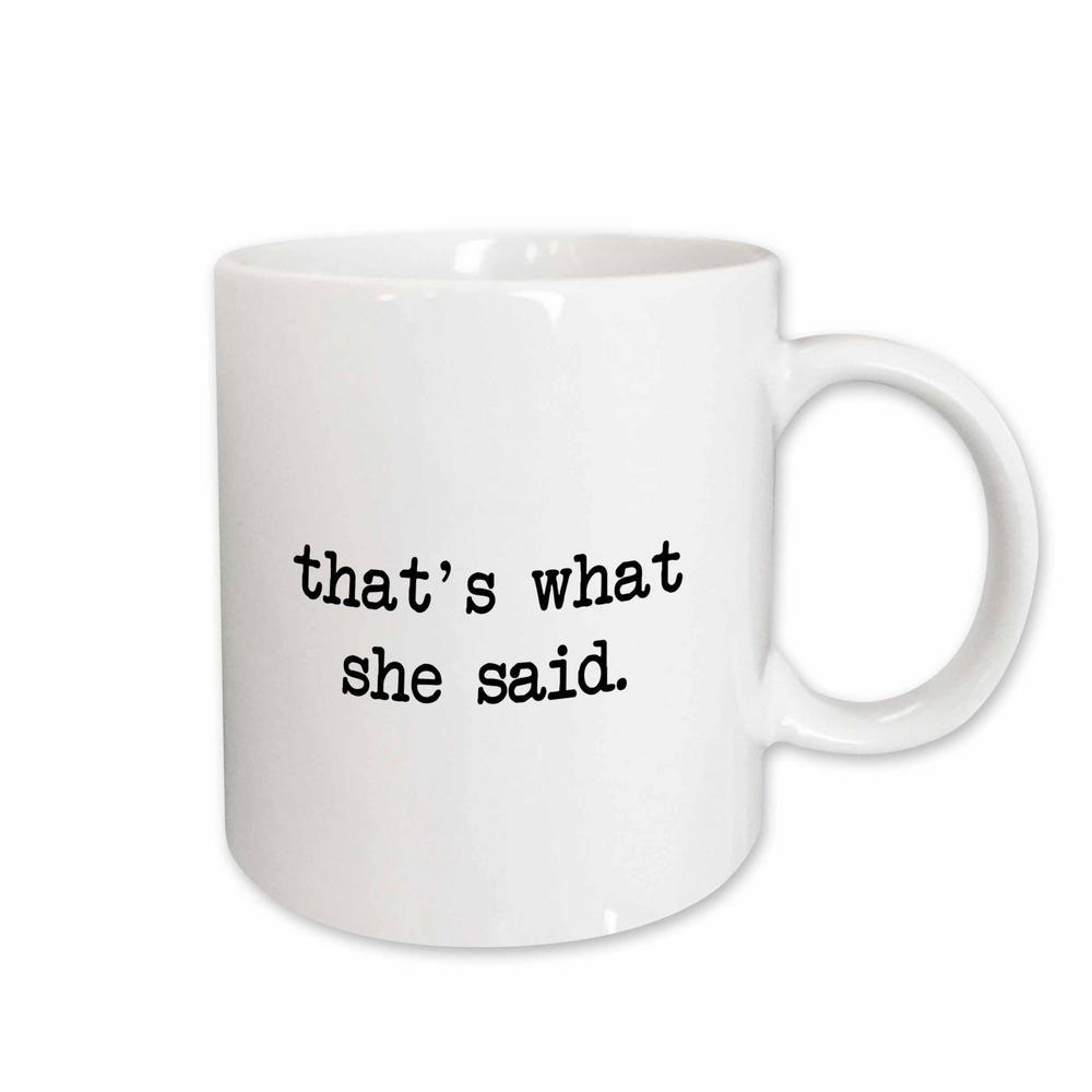 Mark andrews Zegear Cool Thats What She Said 11 oz. White Ceramic Coffee Mug