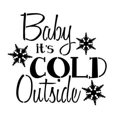 """""""Baby It's Cold Outside"""" Sign Stencil"""