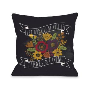 Life of Thanks and Giving Chalkboard 16 inch x 16 inch Decorative Pillow by