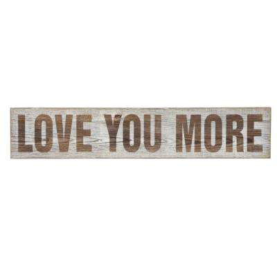 """5 in. H x 25.5 in. W """"Love You More"""" Wall Art"""