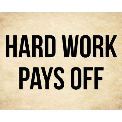 """16 in. x 20 in. """"Hard Work Pays Off"""" Acrylic Wall Art Print"""
