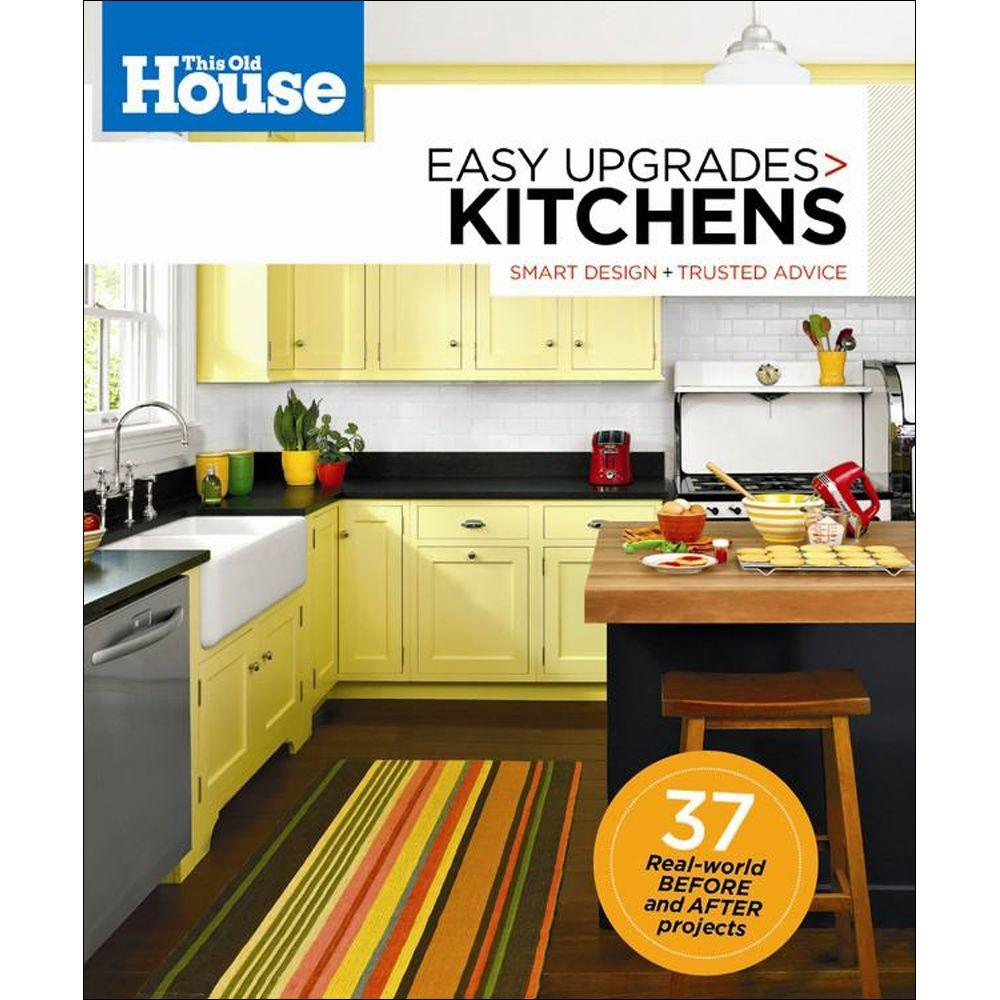null This Old House Easy Upgrades: Kitchens Book