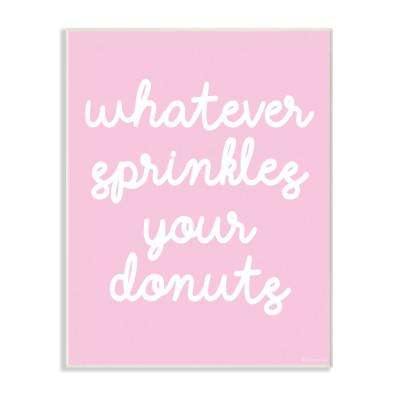 """10 in. x 15 in. """"Whatever Sprinkles Your Donut"""" by lulusimonSTUDIO Printed Wood Wall Art"""
