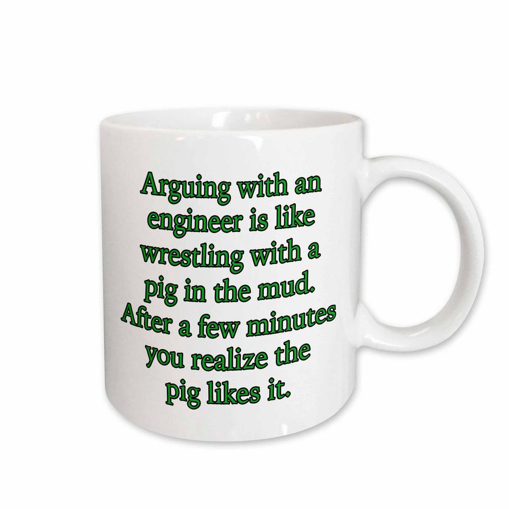 ad1ec3639 EvaDane - Quotes 11 oz. White Ceramic Coffee Mug, Arguing with An Engineer  is Like Wrestling A Pig Green