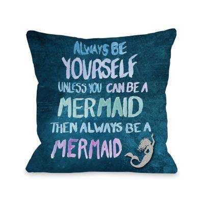 Be a Mermaid 16 in. x 16 in. Decorative Pillow