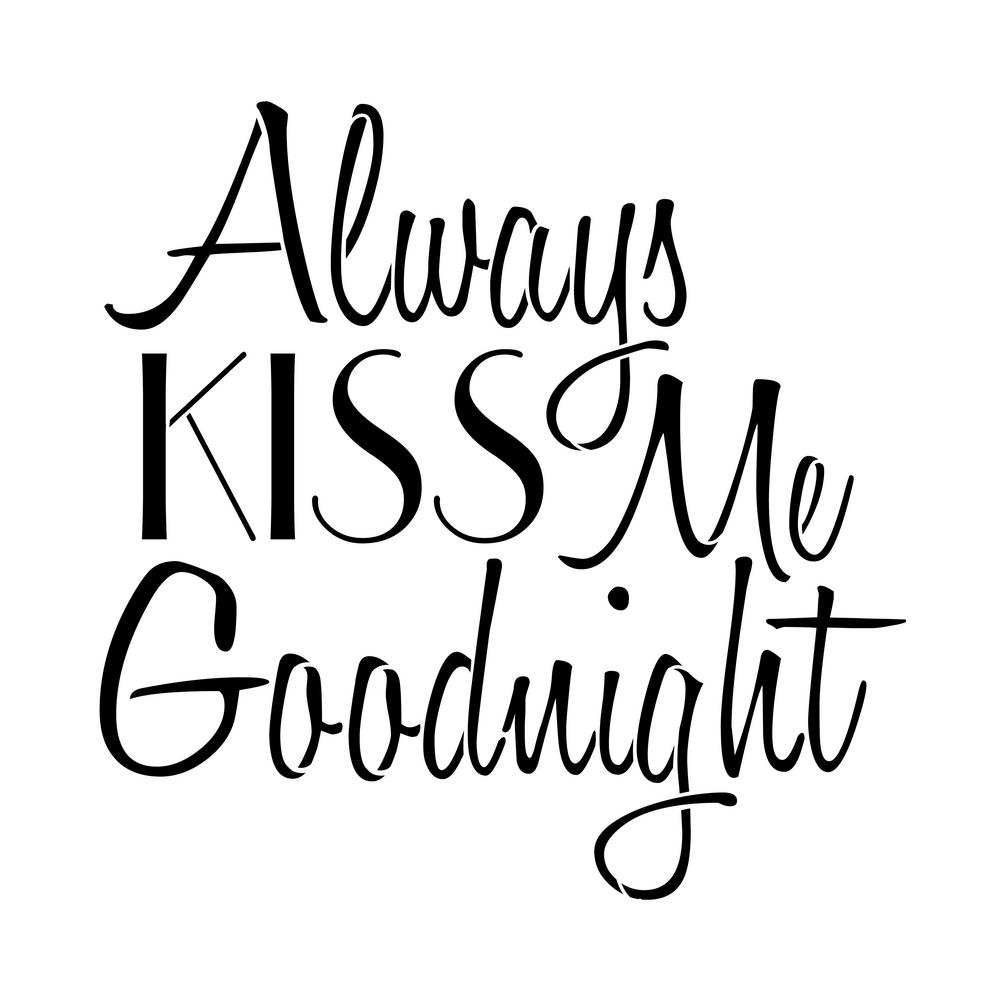 Always Kiss Me Goodnight Sign Stencil, Beige