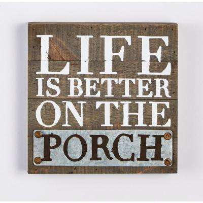 Life is Better on the Porch Plaque