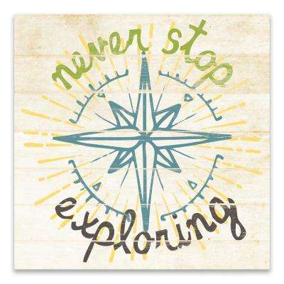 """Never Stop Exploring"" by Lot26 Studio Printed Canvas Wall Art"