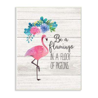 """13 in. x 19 in. """"Be A Flamingo Floral Watercolor on White Planks"""" by Jo Moulton Wood Wall Art"""
