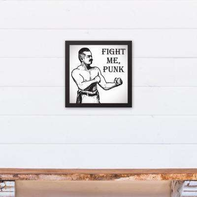12 in. x 12 in. ''Fight Me Punk'' Printed Framed Canvas Wall Art