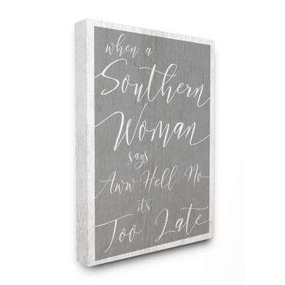 "30 in. x 40 in. ""Southern Woman Says Gray Cursive Typography"" by Daphne Polselli Canvas Wall Art"