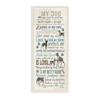 """7 in. x 17 in. """"My Dog Is Everything"""" by Anita Phillips Printed Wood Wall Art"""