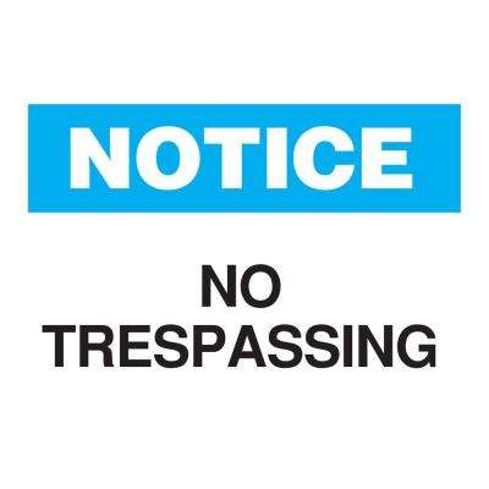 10 in. x 14 in. Plastic Notice No Trespassing OSHA Admittance Sign