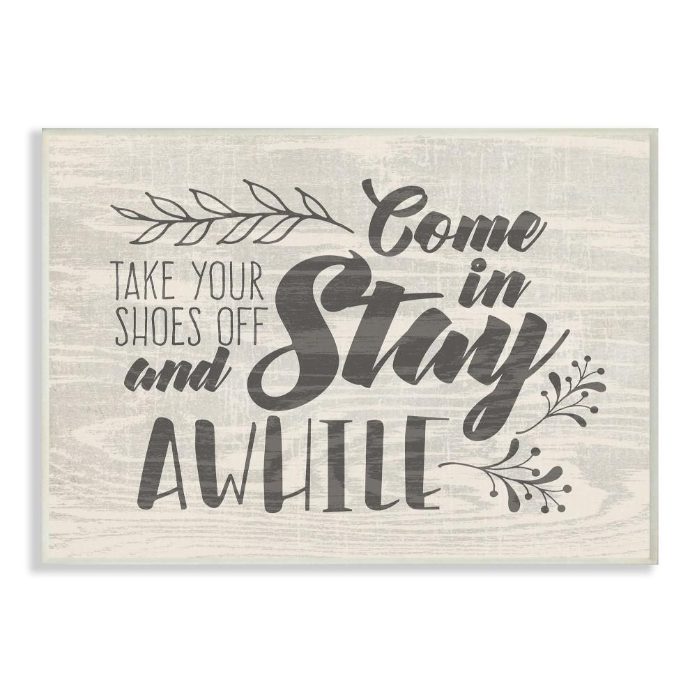 Stupell Industries 10 In X 15 In Come In Stay Awhile Take Your