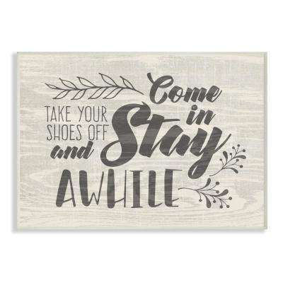 """10 in. x 15 in. """"Come In Stay Awhile Take Your Shoes Off"""" by Tammy Apple Printed Wood Wall Art"""