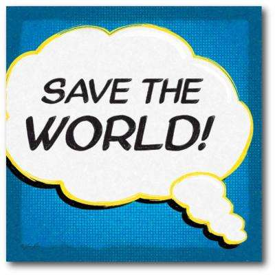 "16 in. x 16 in. ""Save the world"" Gallery Wrapped Canvas Printed Wall Art"