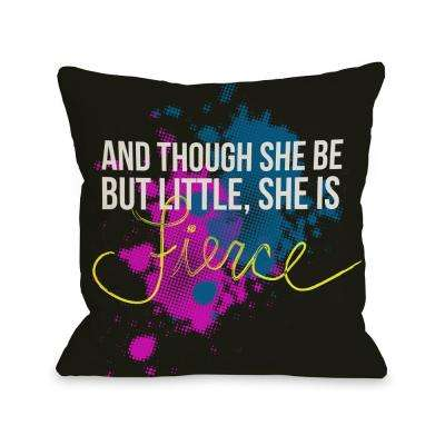 She is Fierce 16 in. x 16 in. Decorative Pillow