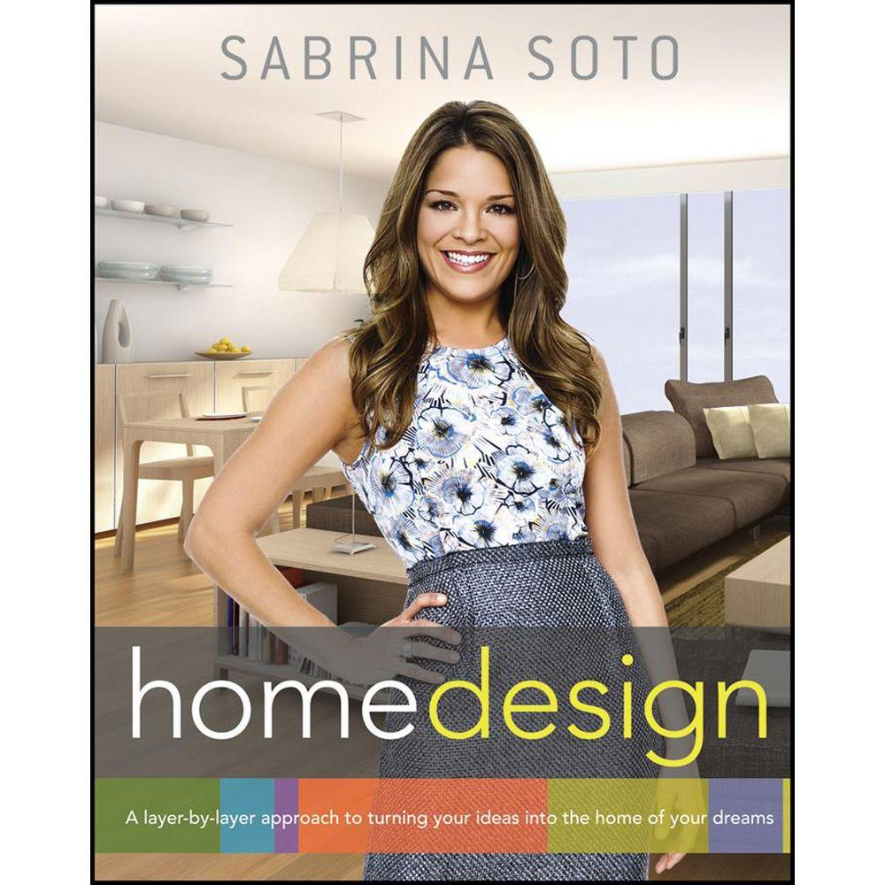 null Sabrina Soto Home Design: A Layer-By-Layer Approach to Turning Your Ideas Into the Home of Your Dreams
