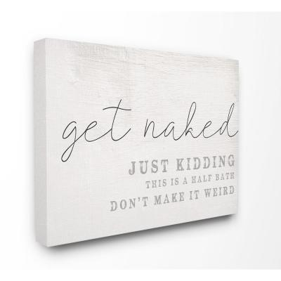 "24 in. x 30 in. ""Get Naked This Is A Half Bath Wood Look Typography Canvas Wall Art"" by Daphne Polselli"