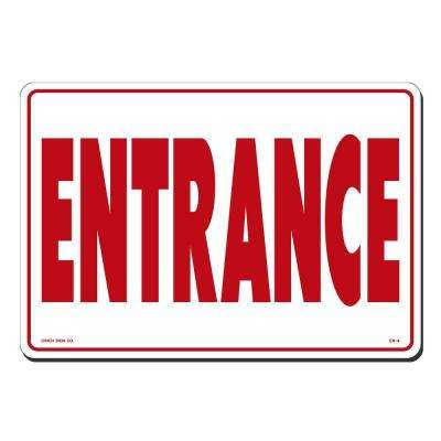 14 in. x 10 in. Entrance Sign Printed on More Durable, Thicker, Longer Lasting Styrene Plastic