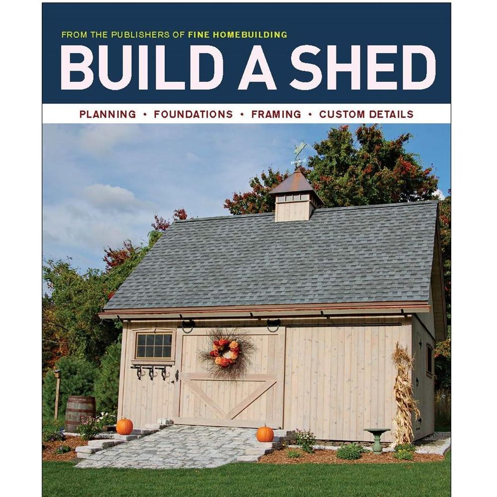 Fine homebuilding build a shed bookazine 02380 the home for Home building magazines