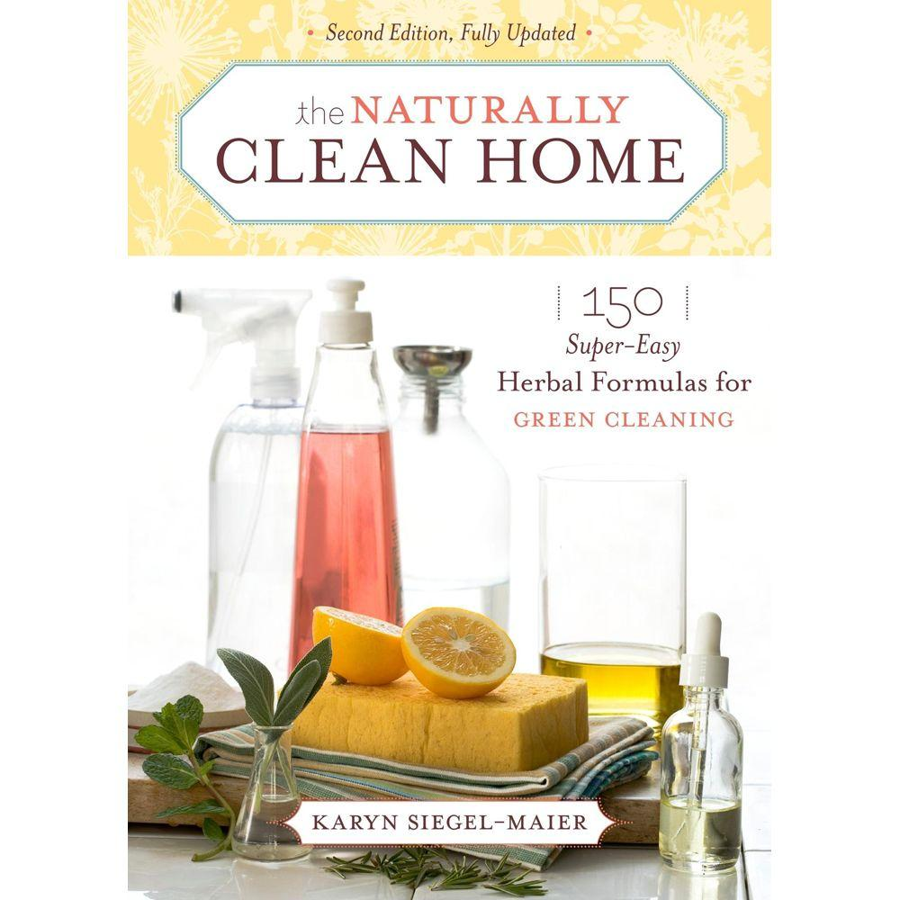null The Naturally Clean Home: 150 Super-Easy Herbal Formulas for Green Cleaning