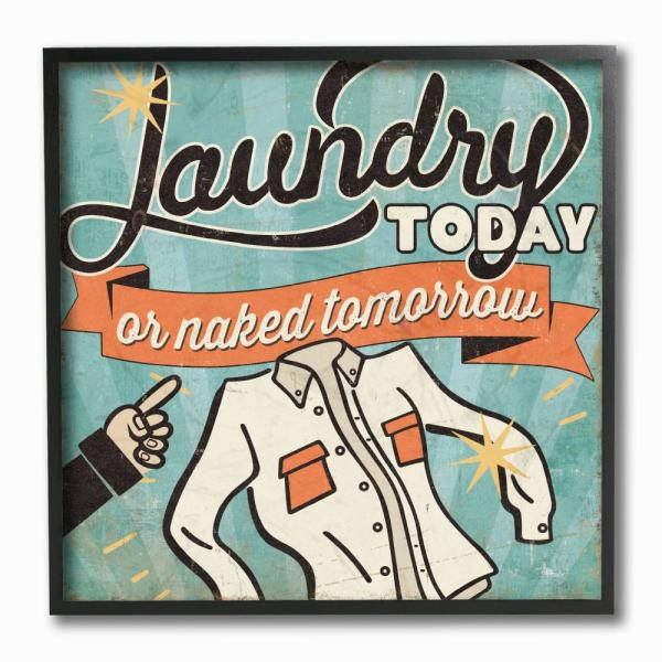 Laundry Today or Naked Tomorrow Vintage Wall Plaque Sign