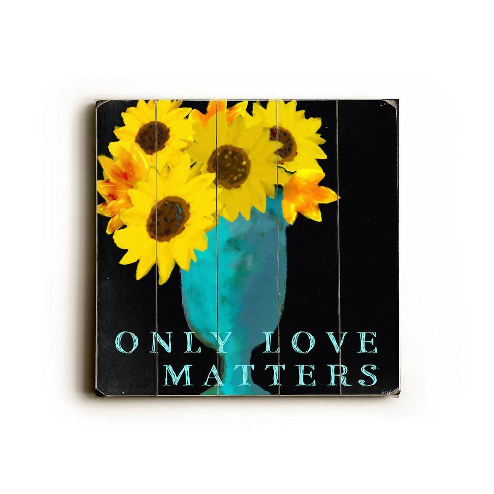 ArteHouse 18 in. x 18 in. Only Love Matters Wood Sign-DISCONTINUED
