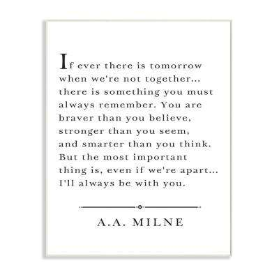 "10 in. x 15 in. ""I'll Always Be With You A.A. Milne"" by Lettered and Lined Printed Wood Wall Art"