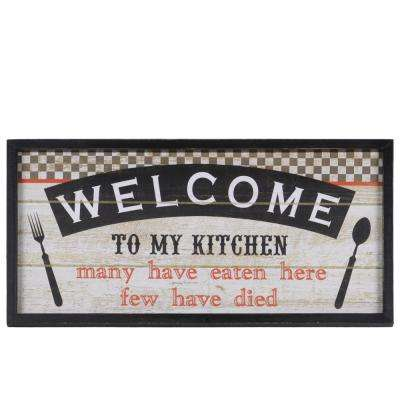 "11.75 in. x 24.50 in. ""Welcome To My Kitchen; Many Have Eaten Here Few Have Died"" Printed Wall Art"