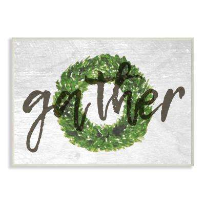"10 in. x 15 in. ""Gather Boxwood Wreath Typography"" by Daphne Polselli Printed Wood Wall Art"