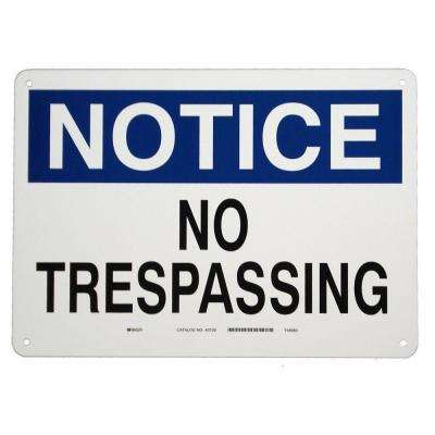 10 in. x 14 in. Aluminum Notice No Trespassing Sign
