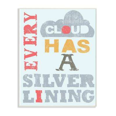 "10 in. x 15 in. ""Red Blue and Yellow Every Cloud Has A Silver Lining Textured Typography"" by Allison Cole Wood Wall Art"
