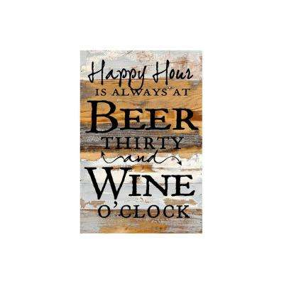 "12 in. x 18 in. ""Happy Hour is always at beer thirty and wine o'clock"" Printed Wooden Wall Art"