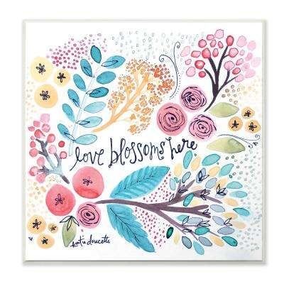 "12 in. x 12 in."" Floral Love Blossoms Here"" by Katie Doucette Printed Wood Wall Art"