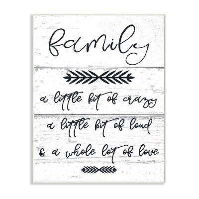 """10 in. x 15 in. """"A Little Crazy Loud Love Family"""" by Daphne Polselli Printed Wood Wall Art"""