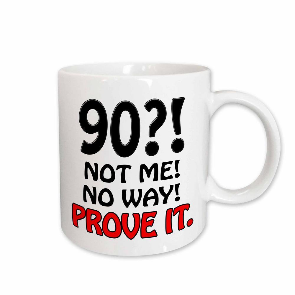 3drose Evadane Funny Quotes 90 Not Me No Way Prove It 11 Oz White