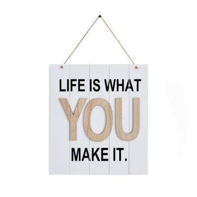 Inspirational Life is What You Make It Wooden Wall Plaque Sign